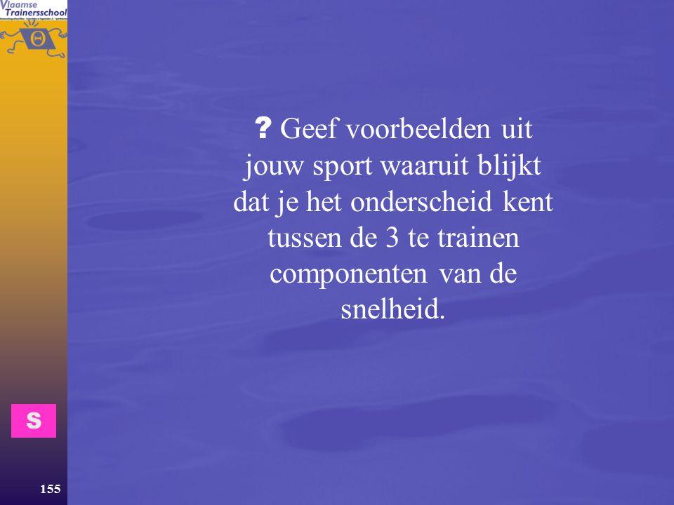 Geef voorbeelden uit jouw sport waaruit blijkt dat je het onderscheid kent tussen de 3 te trainen componenten van de snelheid.