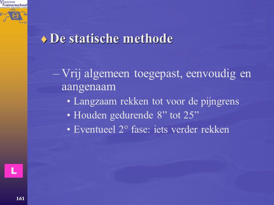 De statische methode Vrij algemeen toegepast, eenvoudig en aangenaam