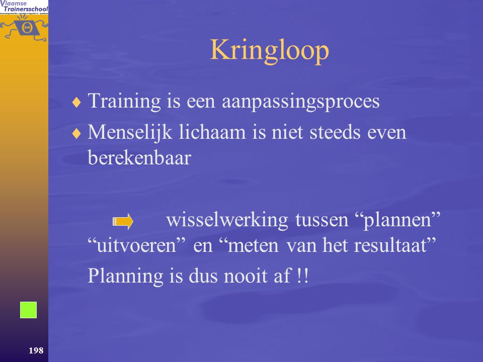Kringloop Training is een aanpassingsproces