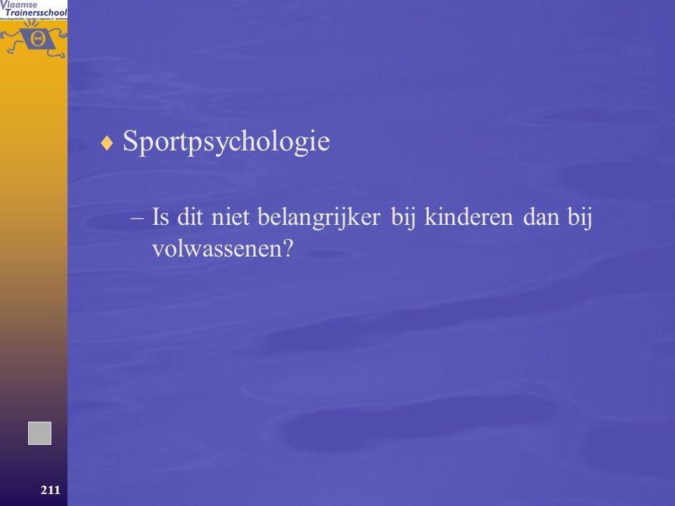 Sportpsychologie Is dit niet belangrijker bij kinderen dan bij volwassenen
