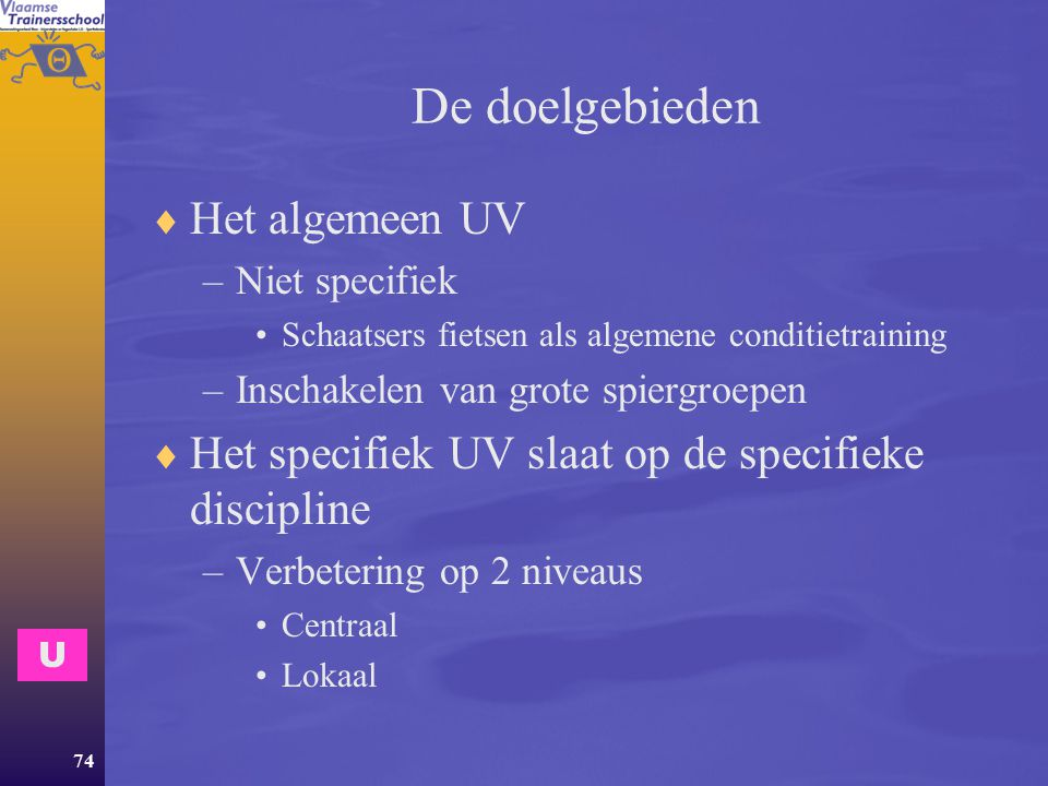 De doelgebieden Het algemeen UV