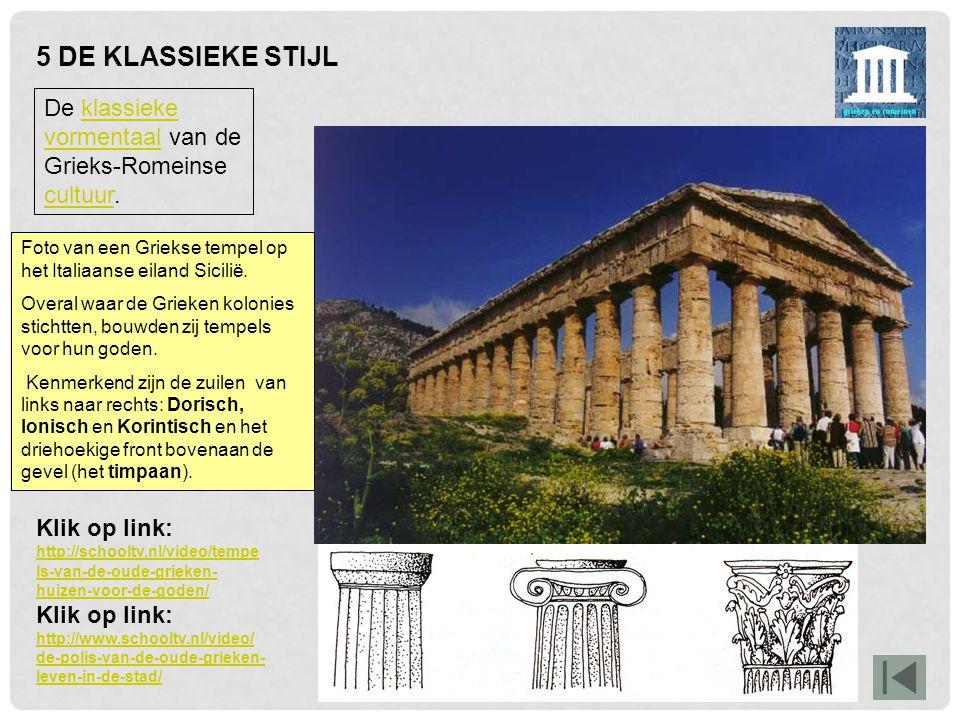 5 DE KLASSIEKE STIJL De klassieke vormentaal van de Grieks-Romeinse cultuur. Foto van een Griekse tempel op het Italiaanse eiland Sicilië.