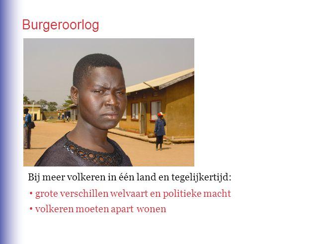 Burgeroorlog Bij meer volkeren in één land en tegelijkertijd: