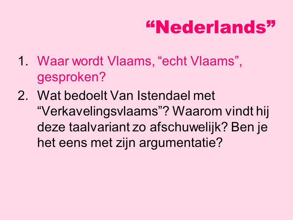 Nederlands 1. Waar wordt Vlaams, echt Vlaams , gesproken