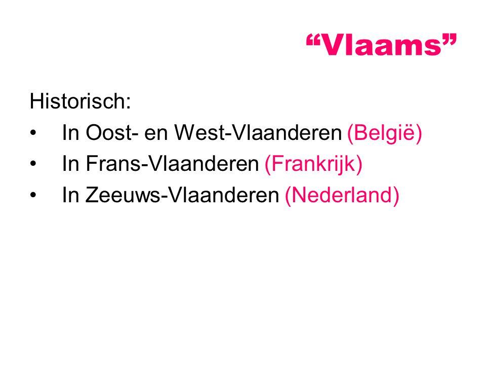 Vlaams Historisch: In Oost- en West-Vlaanderen (België)