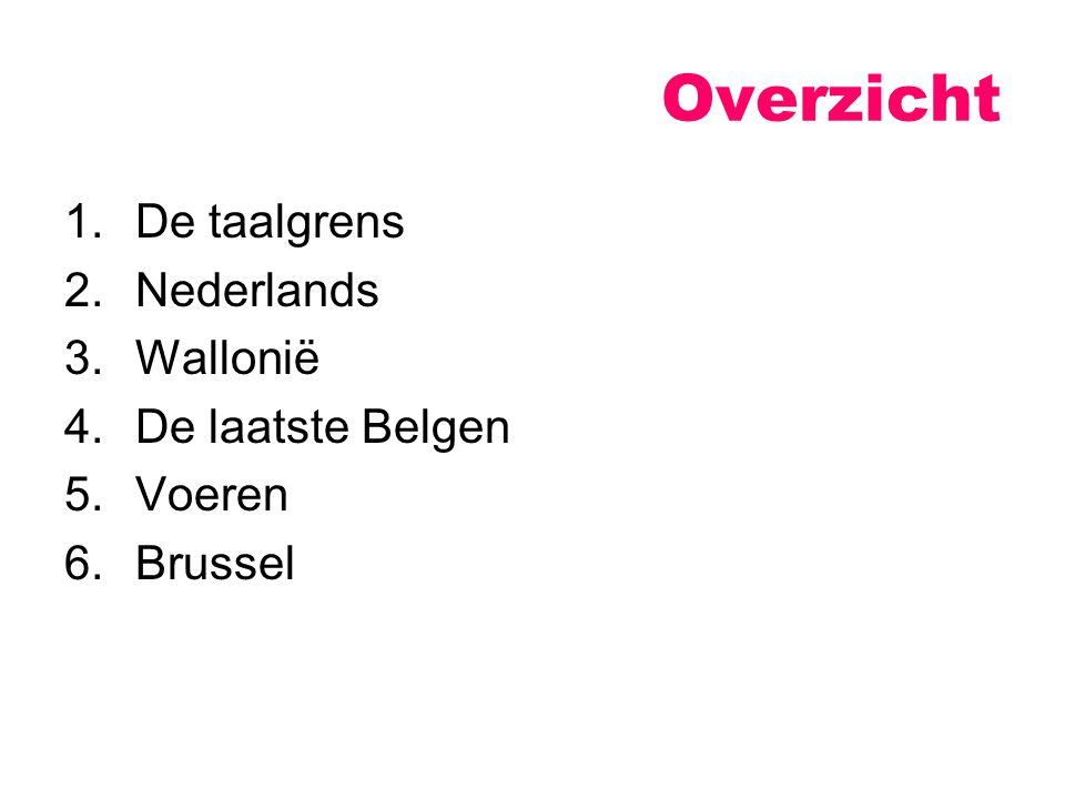 Overzicht De taalgrens Nederlands Wallonië De laatste Belgen Voeren