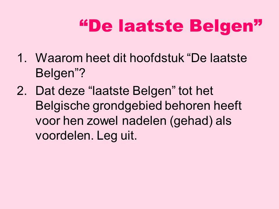 De laatste Belgen 1. Waarom heet dit hoofdstuk De laatste Belgen
