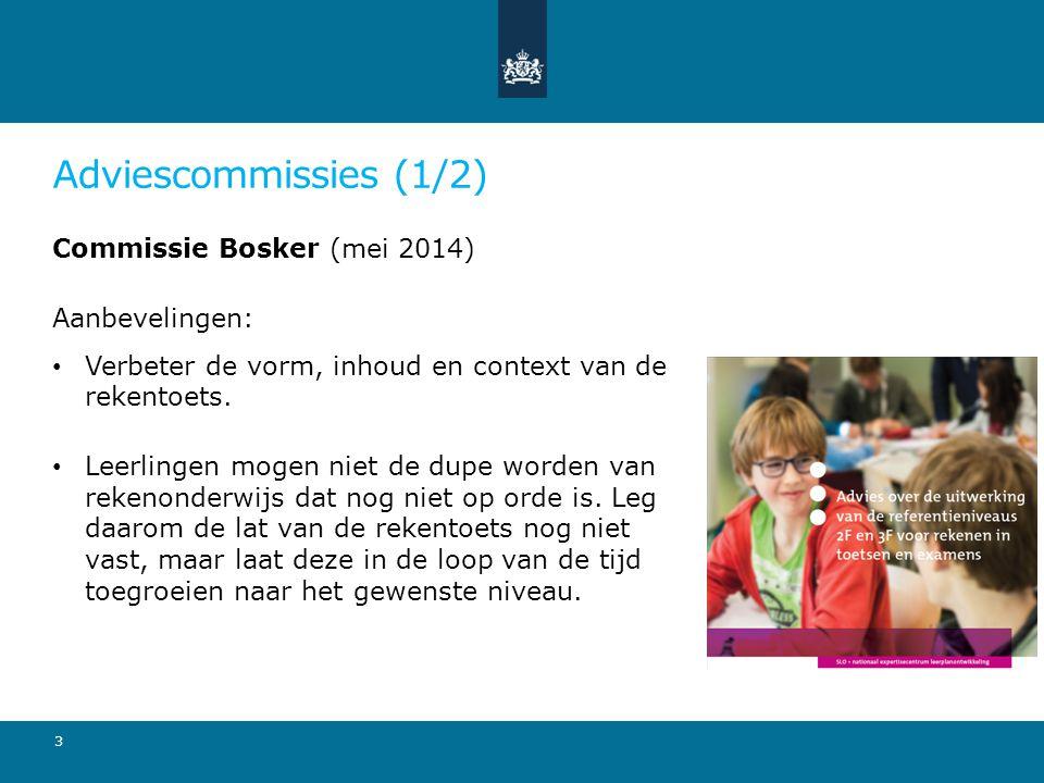 Adviescommissies (1/2) Commissie Bosker (mei 2014) Aanbevelingen:
