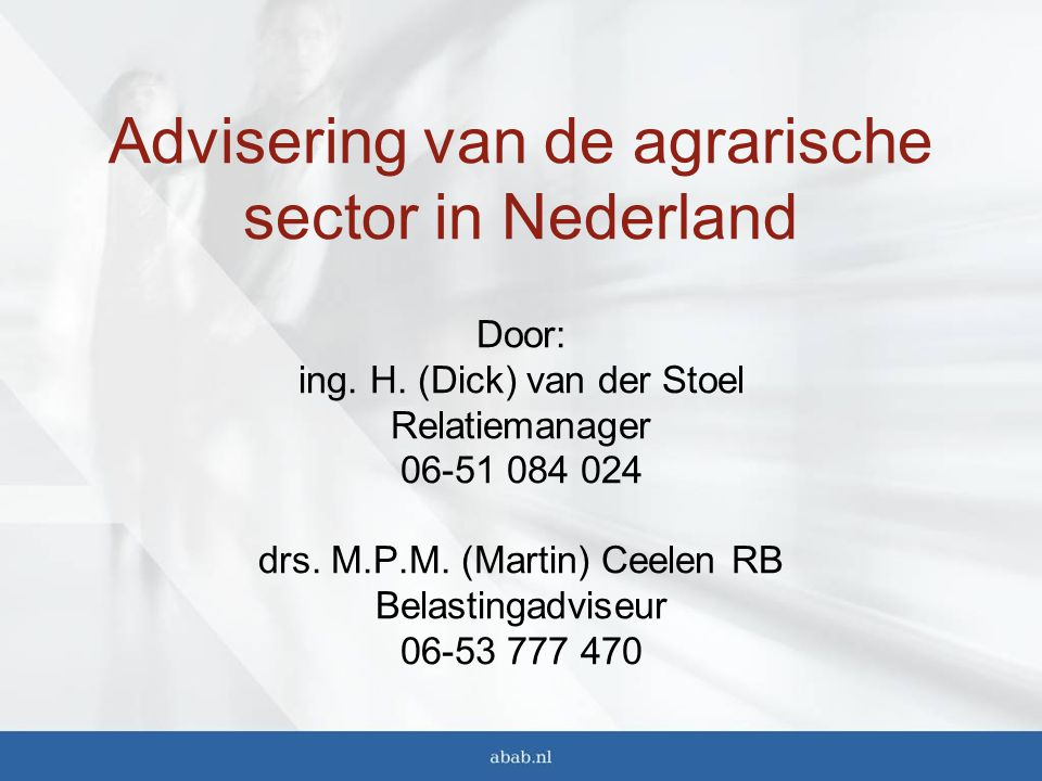 Advisering van de agrarische sector in Nederland Door: ing. H