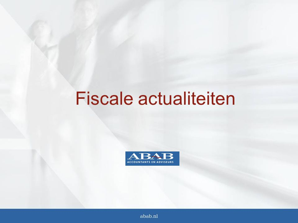 Fiscale actualiteiten