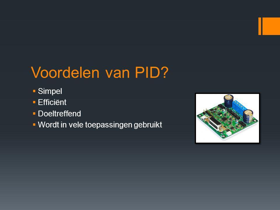 Voordelen van PID Simpel Efficiënt Doeltreffend