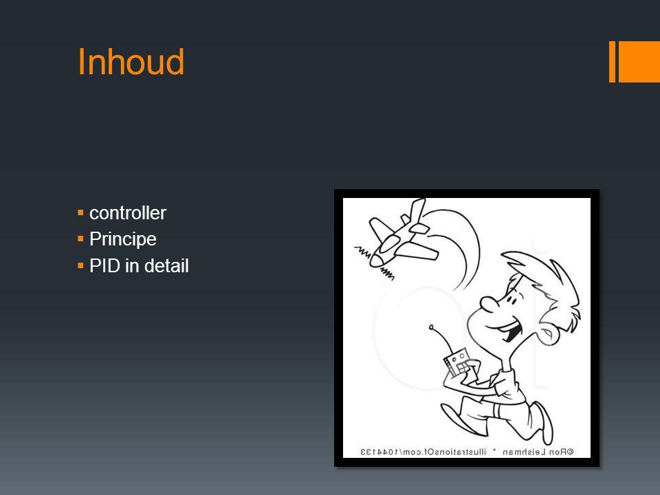 Inhoud controller Principe PID in detail