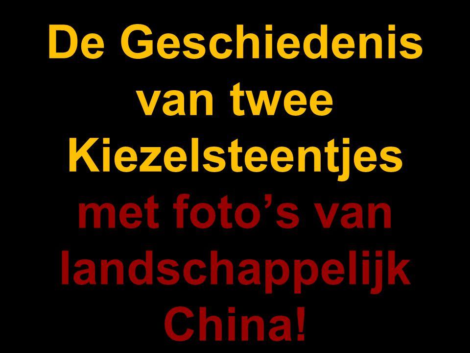 De Geschiedenis van twee Kiezelsteentjes met foto's van landschappelijk China!