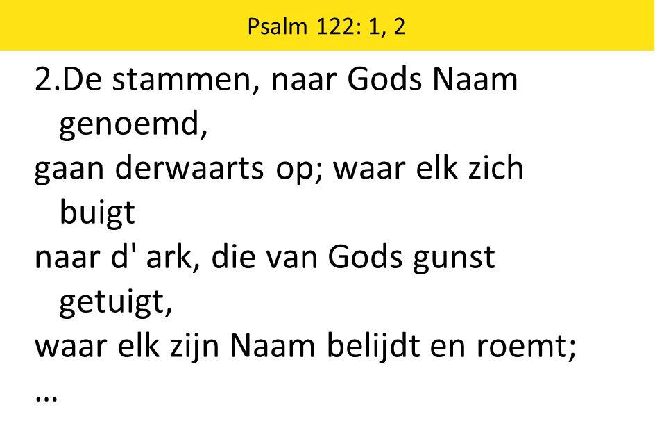 2.De stammen, naar Gods Naam genoemd,