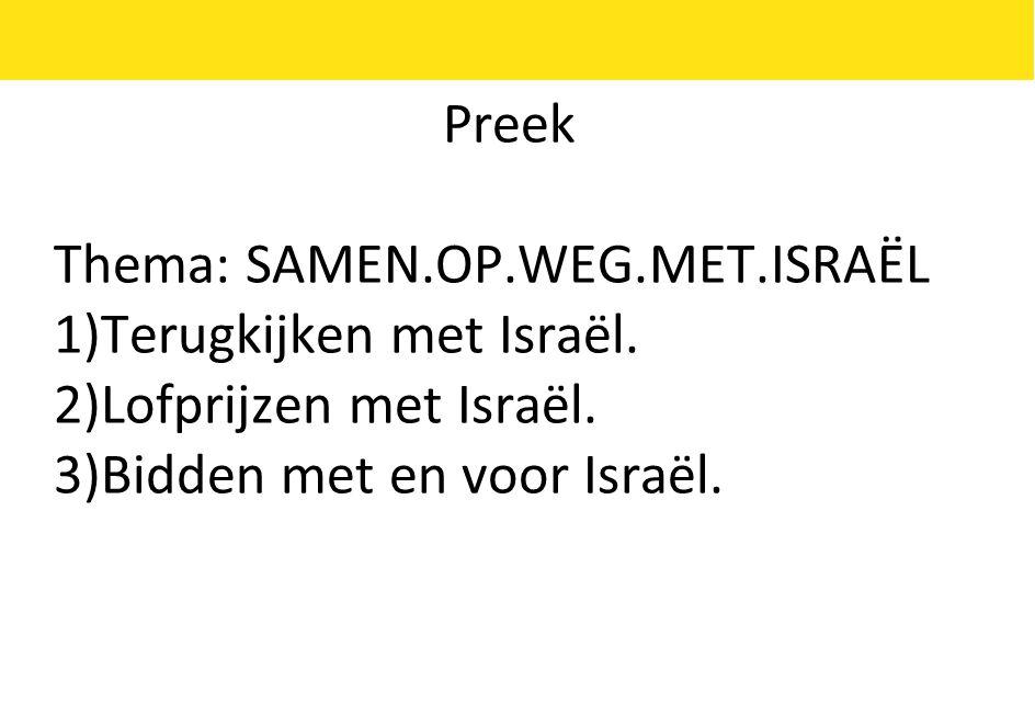 Preek Thema: SAMEN.OP.WEG.MET.ISRAËL. 1)Terugkijken met Israël.