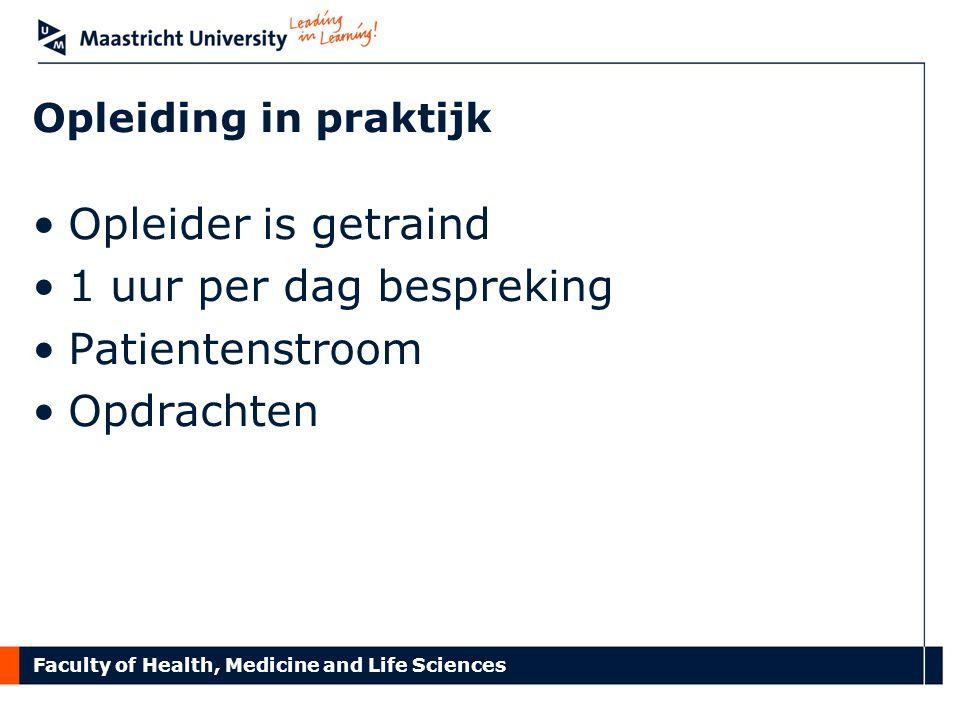 Opleider is getraind 1 uur per dag bespreking Patientenstroom