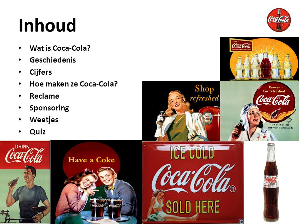 Inhoud Wat is Coca-Cola Geschiedenis Cijfers Hoe maken ze Coca-Cola