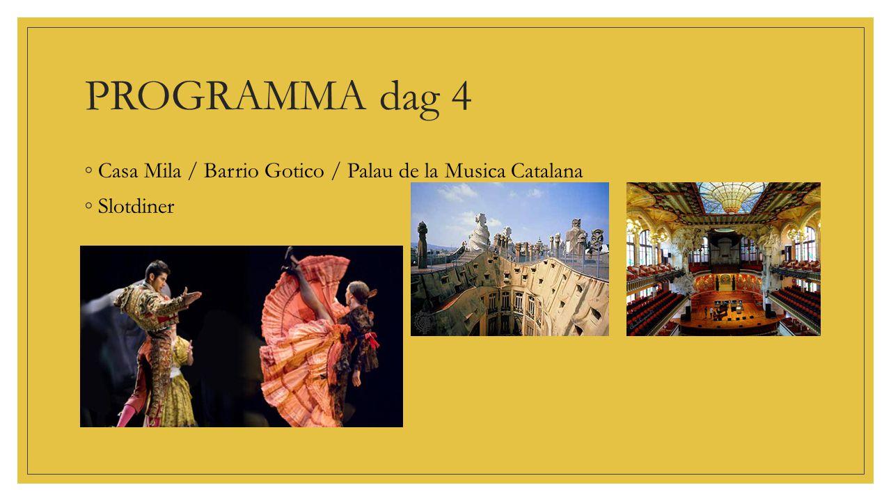 PROGRAMMA dag 4 Casa Mila / Barrio Gotico / Palau de la Musica Catalana Slotdiner
