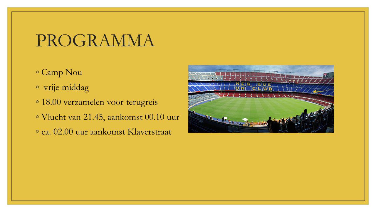 PROGRAMMA Camp Nou vrije middag 18.00 verzamelen voor terugreis