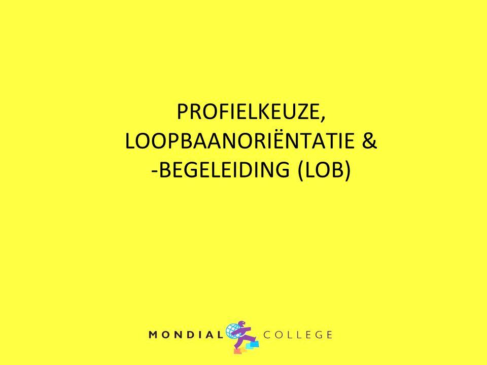 PROFIELKEUZE, LOOPBAANORIËNTATIE & -BEGELEIDING (LOB)