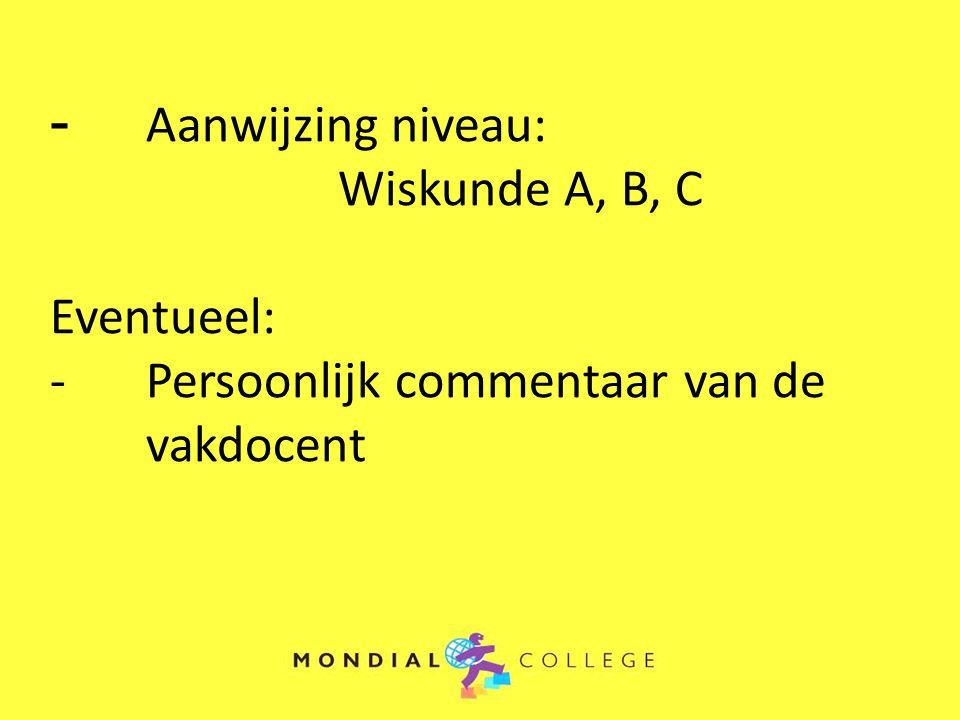 - Aanwijzing niveau: Wiskunde A, B, C