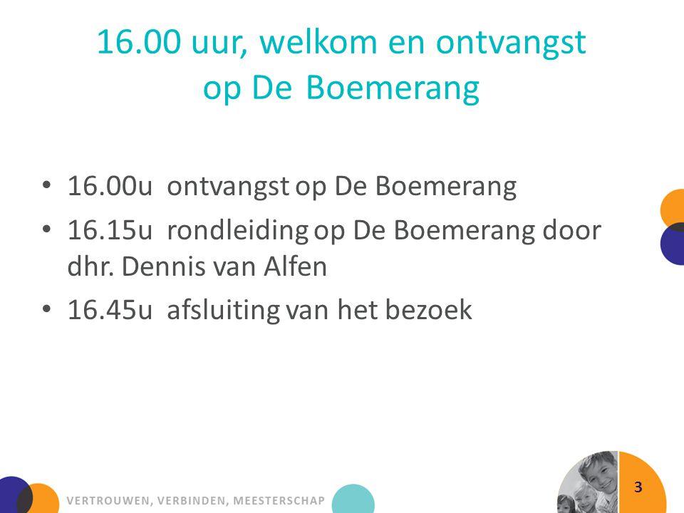 16.00 uur, welkom en ontvangst op De Boemerang