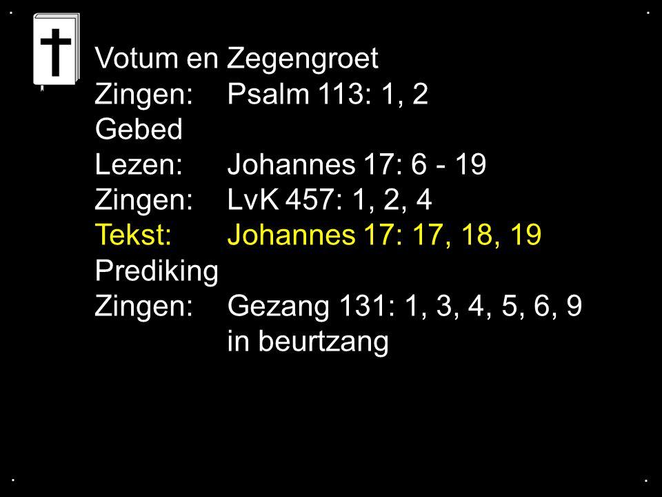 Zingen: Gezang 131: 1, 3, 4, 5, 6, 9 in beurtzang
