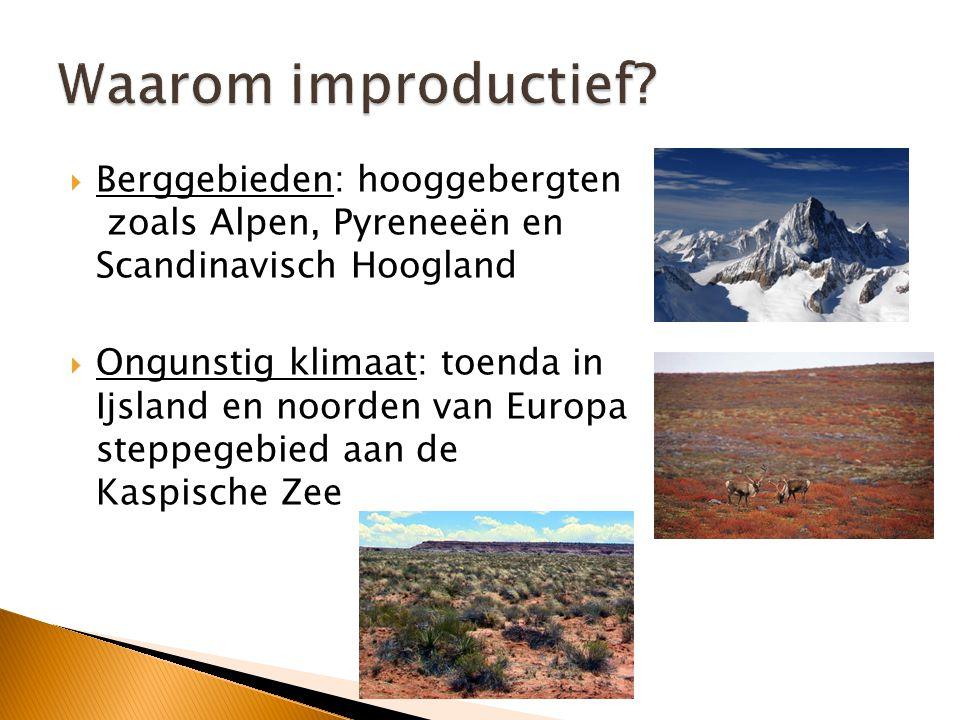 Waarom improductief Berggebieden: hooggebergten zoals Alpen, Pyreneeën en Scandinavisch Hoogland.