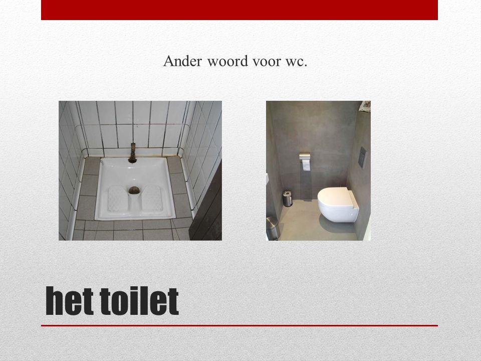 Ander woord voor wc. het toilet