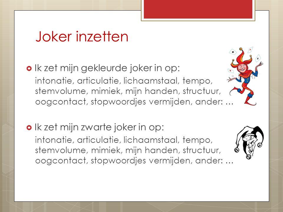 Joker inzetten Ik zet mijn gekleurde joker in op: