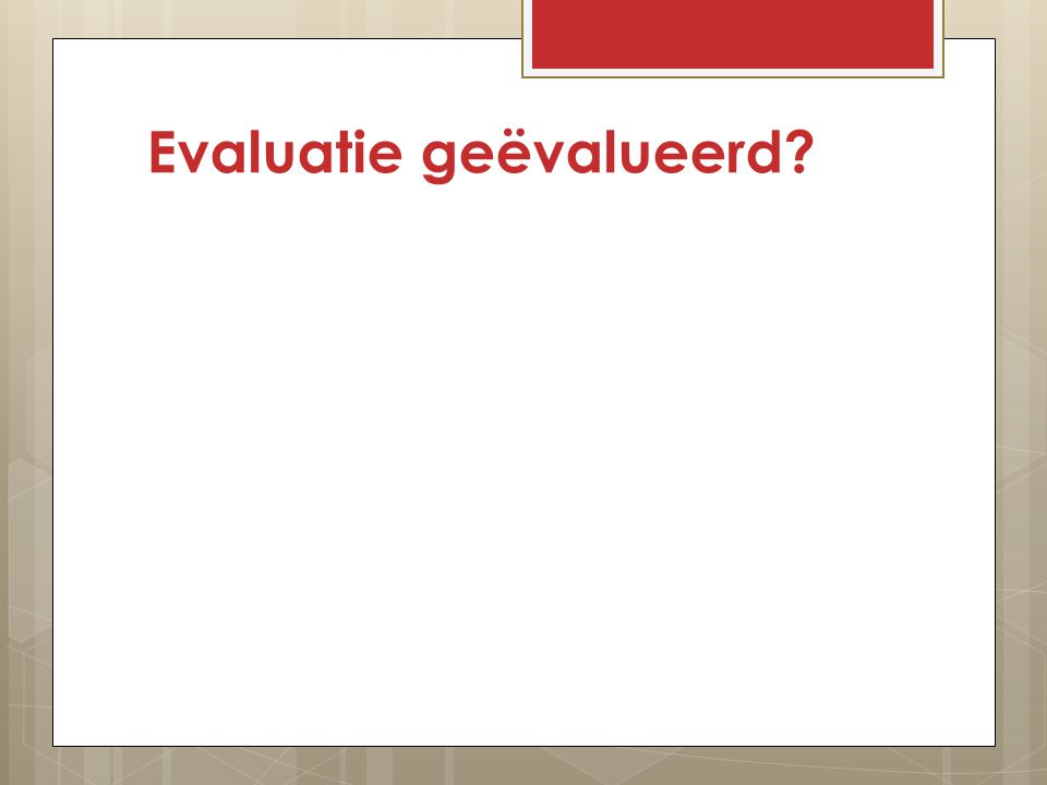 Evaluatie geëvalueerd
