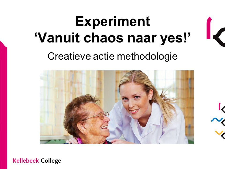 Experiment 'Vanuit chaos naar yes!'