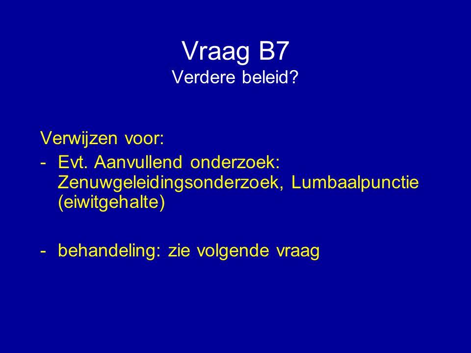 Vraag B7 Verdere beleid Verwijzen voor: