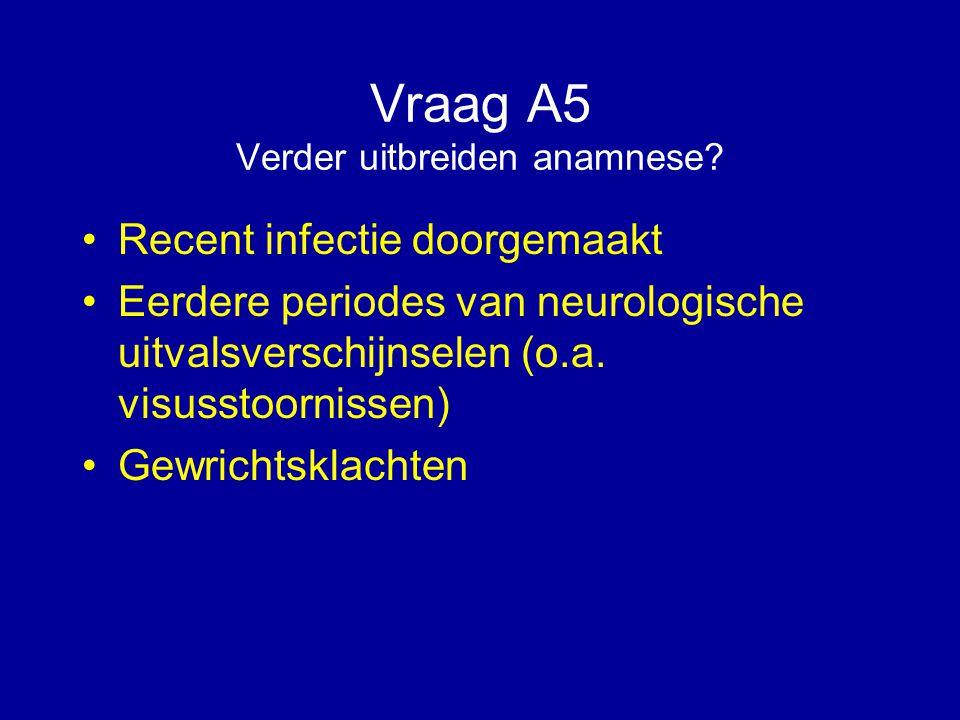 Vraag A5 Verder uitbreiden anamnese