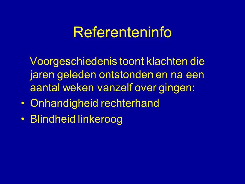 Referenteninfo Voorgeschiedenis toont klachten die jaren geleden ontstonden en na een aantal weken vanzelf over gingen: