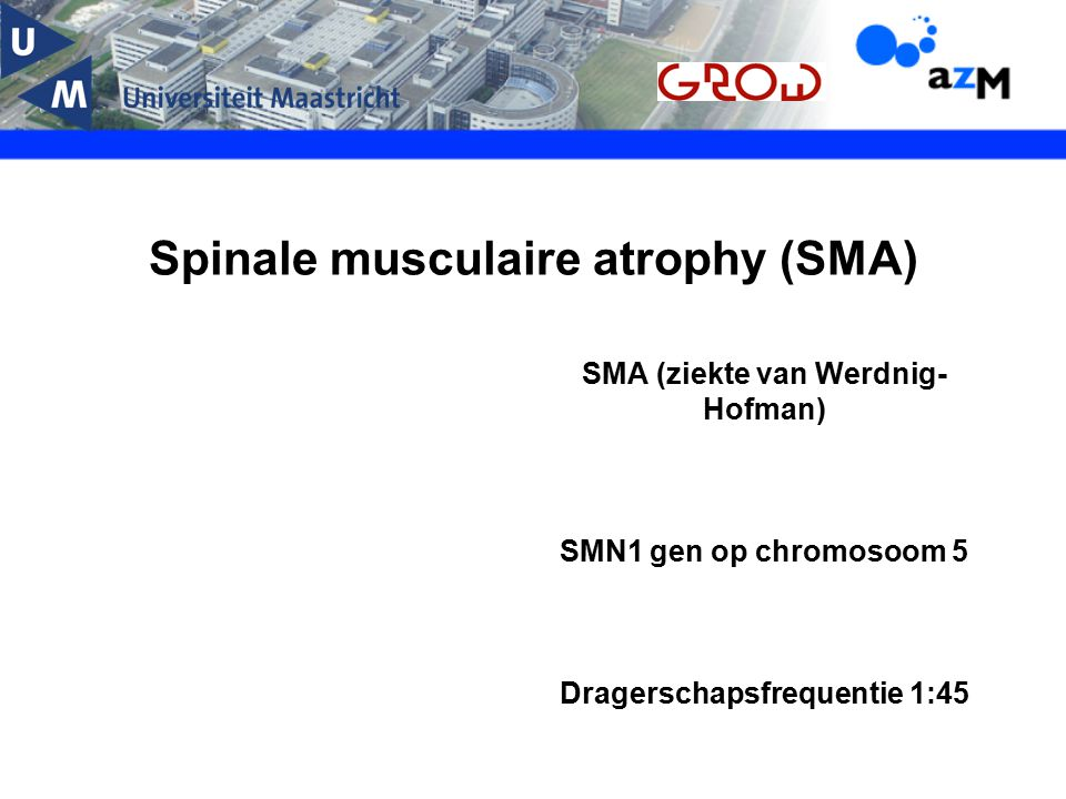 Spinale musculaire atrophy (SMA)