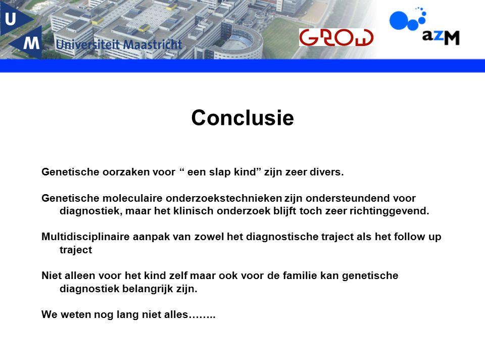 Conclusie Genetische oorzaken voor een slap kind zijn zeer divers.