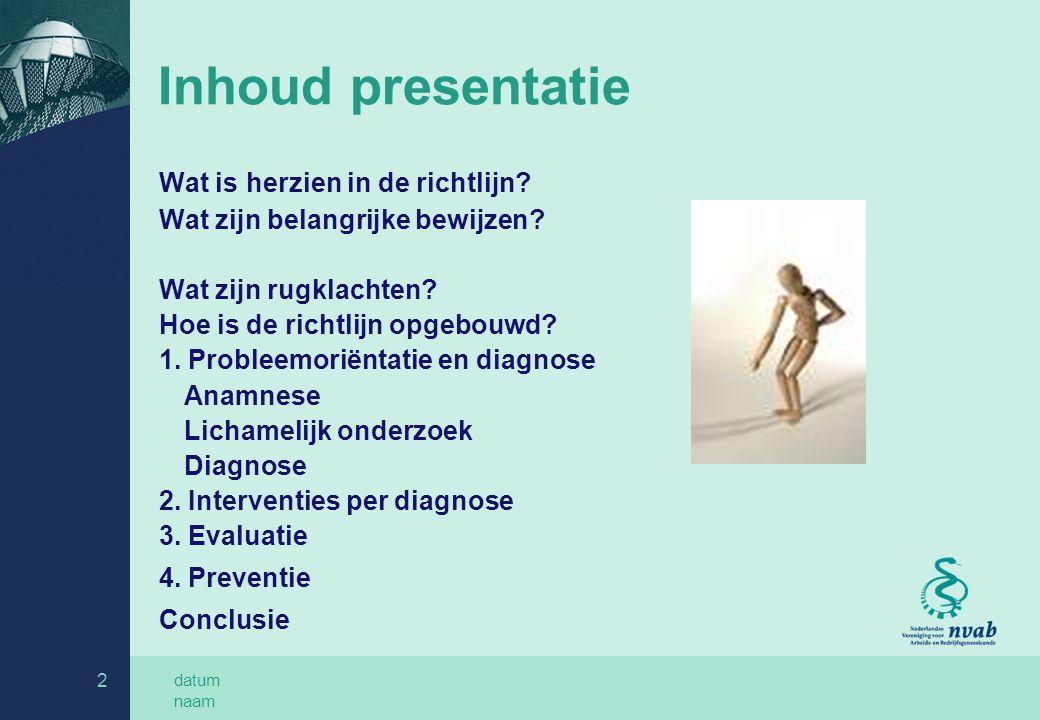 Inhoud presentatie Wat is herzien in de richtlijn Conclusie