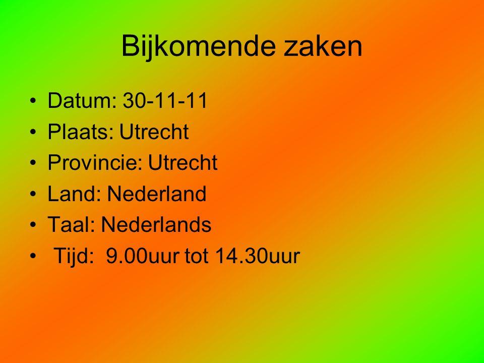 Bijkomende zaken Datum: 30-11-11 Plaats: Utrecht Provincie: Utrecht