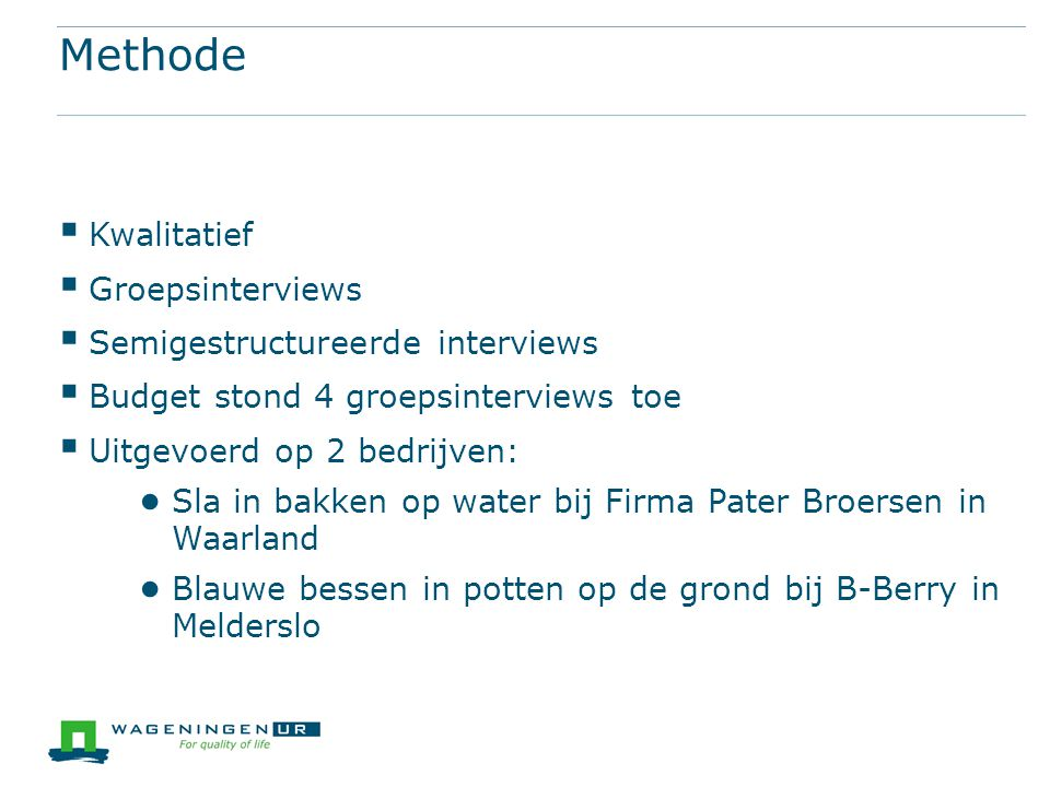 Methode Kwalitatief Groepsinterviews Semigestructureerde interviews