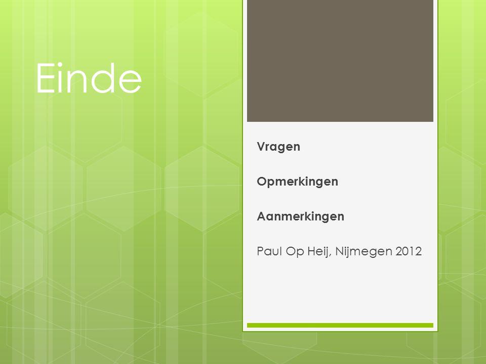 Vragen Opmerkingen Aanmerkingen Paul Op Heij, Nijmegen 2012