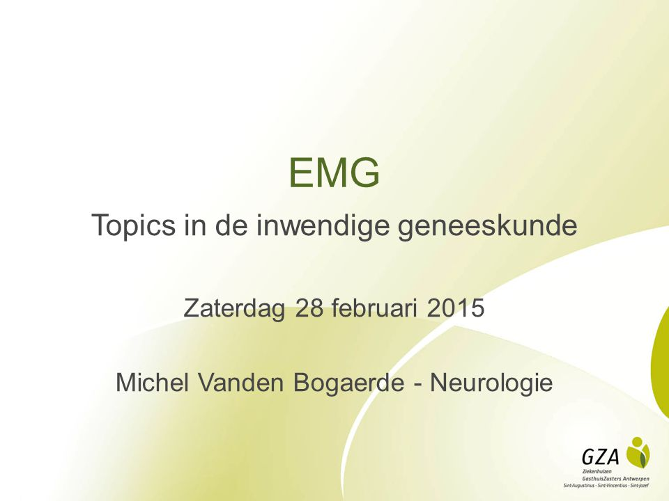 EMG Topics in de inwendige geneeskunde Zaterdag 28 februari 2015