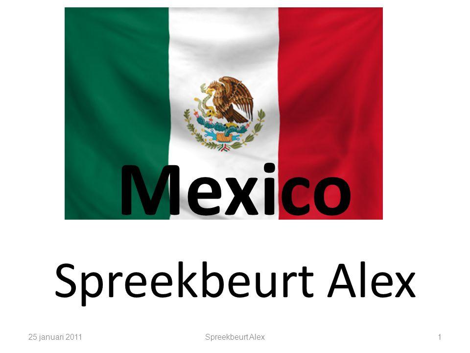 Mexico Spreekbeurt Alex 25 januari 2011 Spreekbeurt Alex