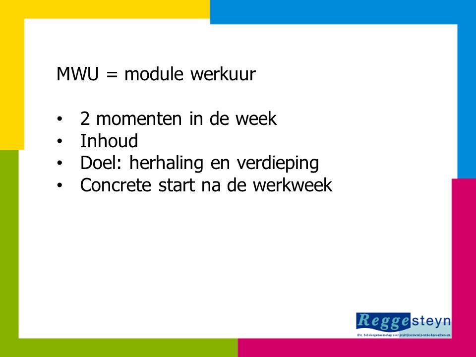 Doel: herhaling en verdieping Concrete start na de werkweek