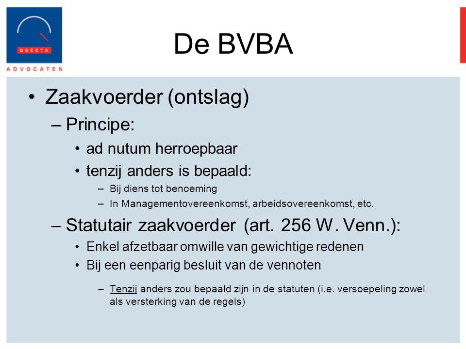 De BVBA Zaakvoerder (ontslag) Principe: