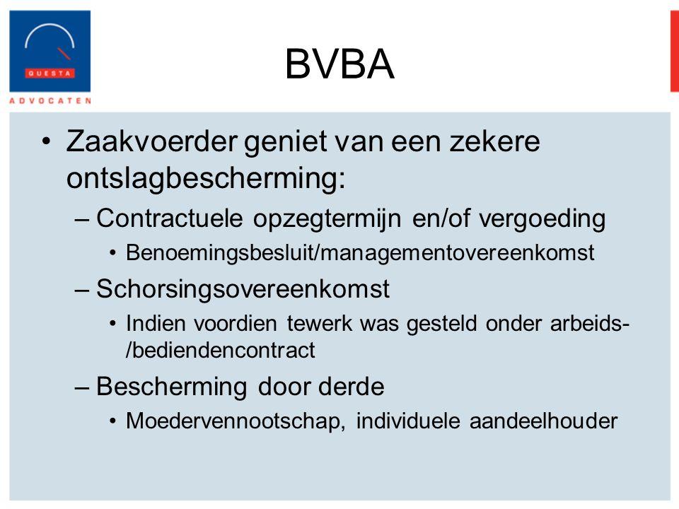 BVBA Zaakvoerder geniet van een zekere ontslagbescherming: