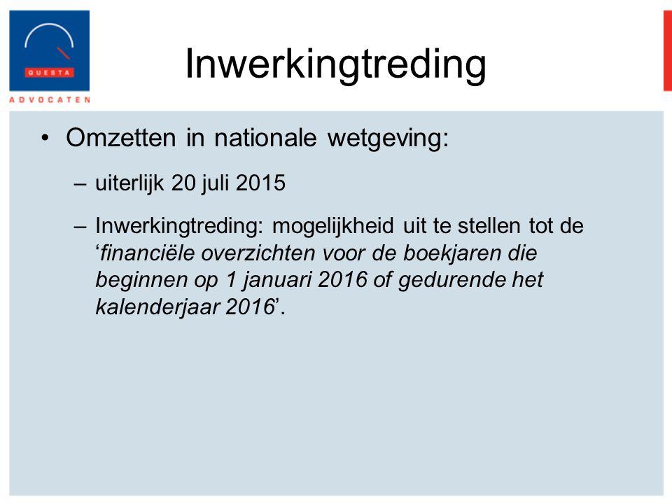 Inwerkingtreding Omzetten in nationale wetgeving: