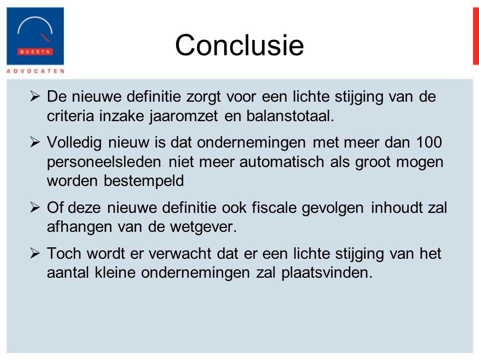 Conclusie De nieuwe definitie zorgt voor een lichte stijging van de criteria inzake jaaromzet en balanstotaal.