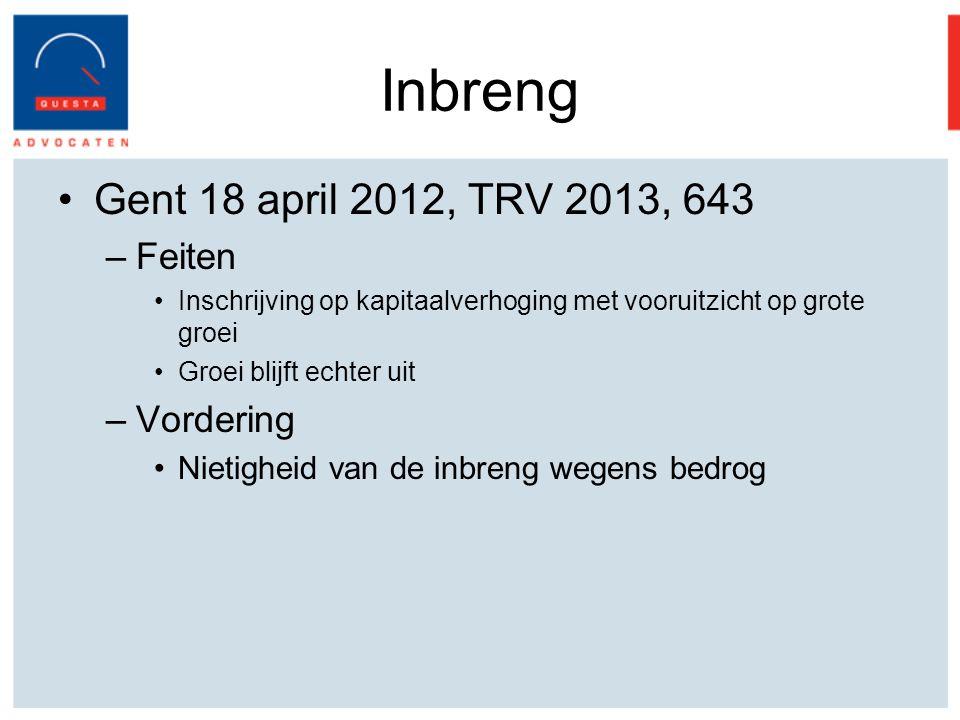 Inbreng Gent 18 april 2012, TRV 2013, 643 Feiten Vordering