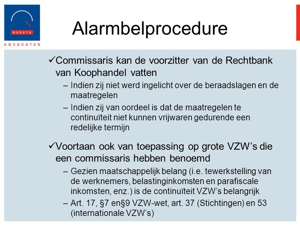 Alarmbelprocedure Commissaris kan de voorzitter van de Rechtbank van Koophandel vatten.